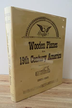 Wooden Planes in 19th Century America: ROBERTS, Kenneth D.