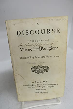 A Discourse Concerning Virtue and Religion: Occasioned by Some Late Writings: Anonymous. [Glover, ...