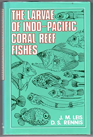 The Larvae of Indo-Pacific Coral Reef Fishes: Leis, J.M.; Rennis, D.S.