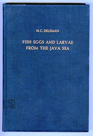 Fish Eggs and Larvae From the Java: DELSMAN, H. C.