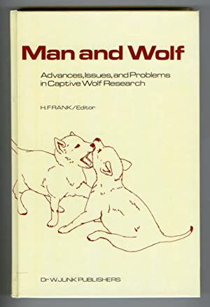 Man and Wolf: Advances, Issues, and Problems in Captive Wolf Research: FRANK, H. (ed.)