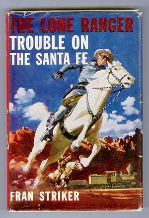 The Lone Ranger: Trouble On The Santa Fe: STRIKER, Fran