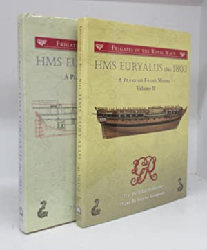 HMS Euryalus (36) 1803: A Plank on Frame Model. Volumes I & II