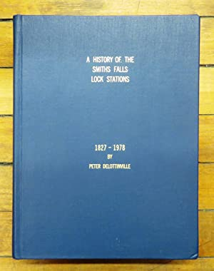 A History of the Smiths Falls Lock Stations, 1827-1978: DELOTTINVILLE, Peter