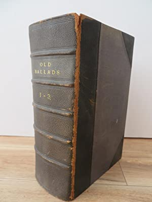 A Collection of Old Ballads. Corrected from the best and most Ancient Copies Extant. With Introdu...