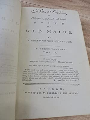 A Philosophical, Historical, and Moral Essay on Old Maids. By A Friend to the Sisterhood: HAYLEY, ...