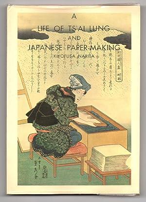 A Life of Ts'Ai Lung and Japanese: NARITA, Kiyofusa.