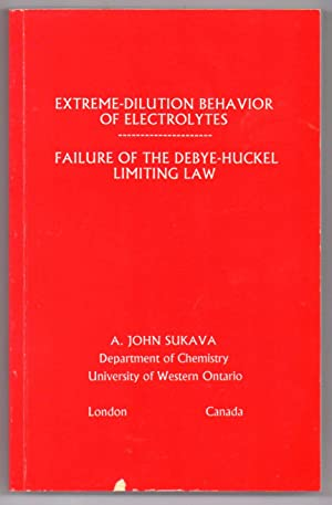 Extreme-Dilution Behavior of Electrolytes: Failure of the Debye-Huckel Limiting Law: SUKAVA, A. John