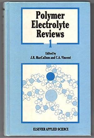 Polymer Electrolyte Reviews - 1: MacCallum, J.R.; Vincent,
