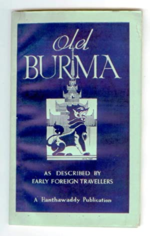 Old Burma As described by Early Foreign Travellers: MIN, U. Myo