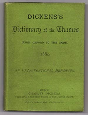 Dickens's Dictionary of the Thames From Oxford to the Nore. 1880. An Unconventional Handboook