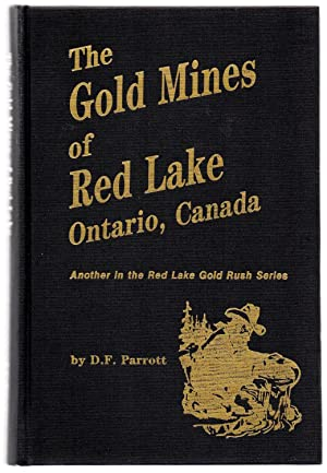 The Gold Mines of Red Lake, Ontario, Canada
