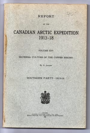 Report of the Canadian Arctic Expedition 1913-18 Volume XVI: Material Culture of the Copper Eskim...