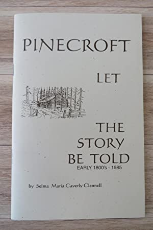 Pinecroft: Let the Story Be Told. Early 1880's - 1985