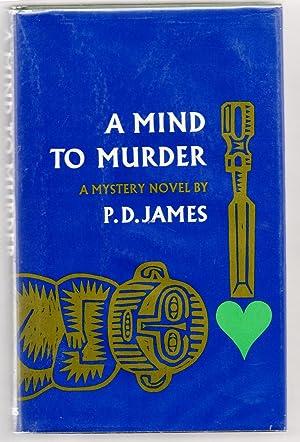 A Mind to Murder: JAMES, P. D.