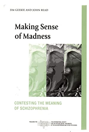 Making Sense of Madness: Contesting the Meaning: GEEKIE, Jim; READ,