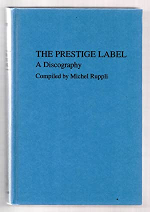 The Prestige Label: A Discography