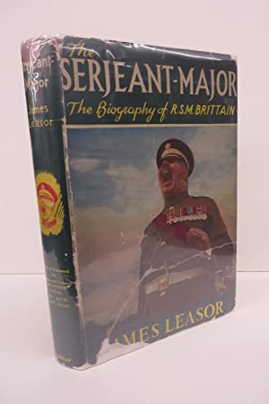 The Serjeant-Major: The Biography of R. S. M. Ronald Brittain M. B. E.