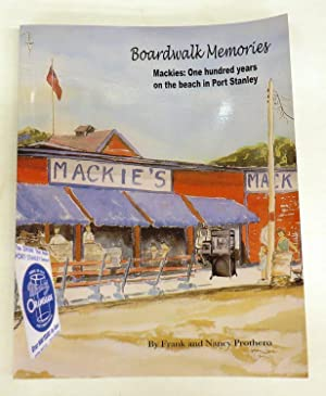Boardwalk Memories. Mackies: One hundred years on: PROTHERO, Frank and