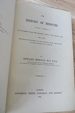 The History of Medicine Comprising a Narrative of Its Progress From the Earliest Ages to the ...