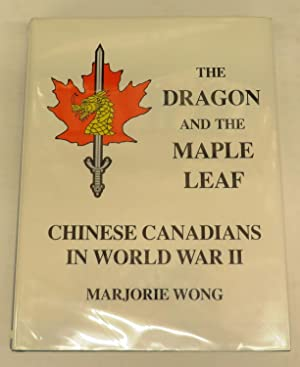 The Dragon and the Maple Leaf: Chinese Canadians in World War II