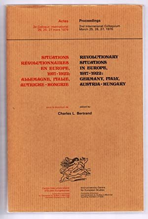 Revolutionary Situations in Europe, 1917-1922: Germany, Italy,: BERTRAND, Charles L.