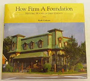 How Firm A Foundation: Historic Houses of: CATHCART, Ruth; WATERTON,