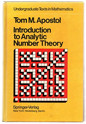 Introduction to Analytic Number Theory: APOSTOL, Tom M.