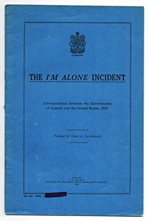 The I'm Alone Incident: Correspondence between the