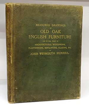Measured Drawings of Old Oak English Furniture.: HURRELL, John Weymouth