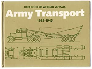 Data Book of Wheeled Vehicles. Army Transport: 1939-1945