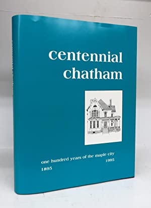 Centennial Chatham: One Hundred Years of the: RHODES, John; RUTLEDGE,
