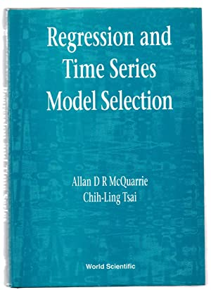 Regression and Time Series Model Selection: MCQUARRIE, Allan D.