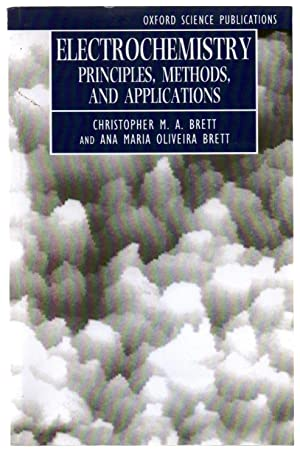 Electrochemistry: Principles, Methods, and Applications: BRETT, Christopher M.