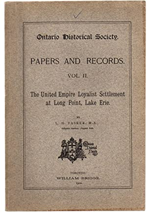 Ontario Historical Society. Papers and Records. Vol. II. the United Empire Loyalist Settlement at ...
