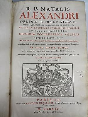 Historia Eccelsiastica Veteris Novique Testamenti Ab orbe: ALEXANDRI, R. P.