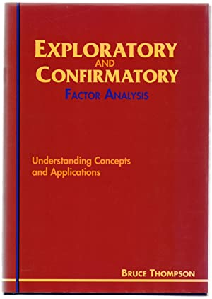 Exploratory and Confirmatory Factor Analysis: Understanding Concepts: THOMPSON, Bruce