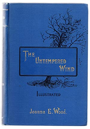 The Untempered Wind: WOOD, Joanna E.