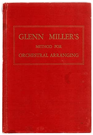 Glenn Miller's Method For Orchestral Arranging