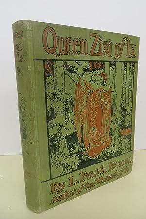 Queen Zixi of Ix. Or, the Story: BAUM, L. Frank;