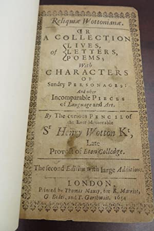 Reliquiae Wottonianae. Or A Collection of Lives,: WOTTON, Sir Henry