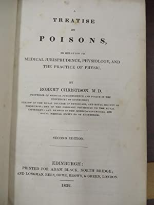 A Treatise on Poisons, In Relation to Medical Jurisprudence, Physiology, and the Practice of Physic...