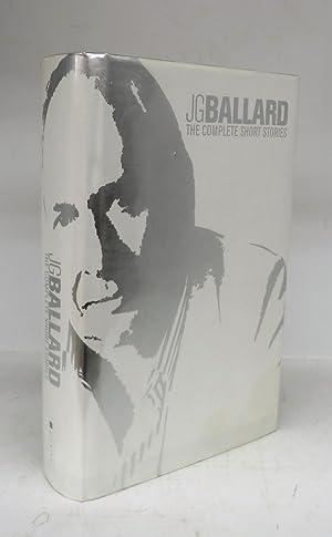 The Complete Short Stories: BALLARD, J. G.