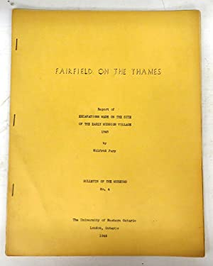 Fairfield on the Thames: Report of Excavations Made on the Site of the Early Mission Village 1945: ...
