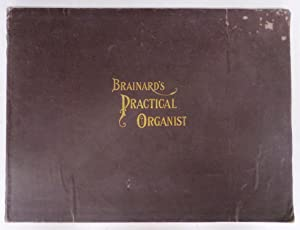 Brainard's Practical Organist. For Pipe Organ. Vol. II