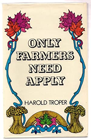 Only Farmers Need Apply: Official Canadian Government: TROPER, Harold