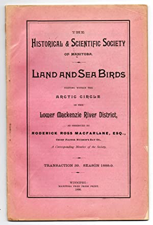 Land and Sea Birds Nesting Within the Arctic Circle in the Lower Mackenzie River District, as Obs...