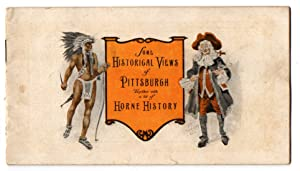 Some Historical Views of Pittsburgh Together with in a bit of Horne History