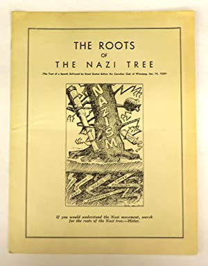 The Roots of the Nazi Tree (The Text of a Speech Delivered by Grant Dexter Before the Canadian Cl...