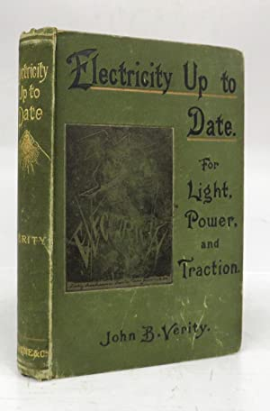 Electricity Up to Date. For Light, Power, and Traction